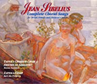 Sibelius; Complete Choral Songs for MIxed, Female and Children's Voices