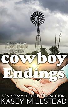 Cowboy Endings (Down Under Cowboy Book 7) by [Millstead, Kasey]