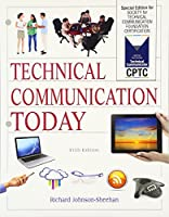 Technical Communication Today: Special Edition for Society for Technical Communication Foundation Certification, Books a la Carte Edition (5th Edition)