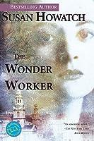 The Wonder Worker: A Novel (St. Benet's Trilogy)