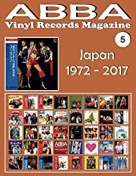 Abba Vinyl Records Magazine Japan 1972 - 2017: Discography Edited in Japan by Epic, Philips, Discomate, Polydor, Polar. Full-color Illustrated Guide