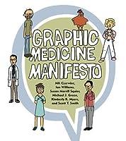 Graphic Medicine Manifesto by MK Czerwiec Ian Williams Susan Merrill Squier Michael J. Green Kimberly R. Myers Scott T. Smith(2015-04-22)