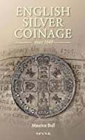 English Silver Coinage: Since 1649