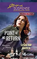 Point of No Return (Larger Print Steeple Hill Love Inspired Suspense: Missions of Mercy)