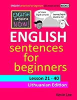 English Lessons Now! English Sentences For Beginners Lesson 21 - 40 Lithuanian Edition