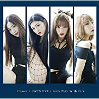 Flower/CAT'S EYE/Let's Play With Fire