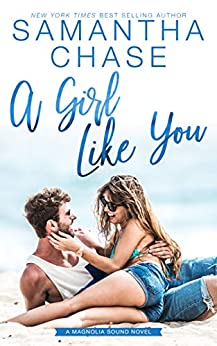 A Girl Like You (Magnolia Sound Book 2) by [Chase, Samantha]
