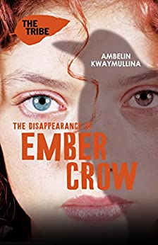 The Tribe 2: The Disappearance of Ember Crow by [Kwaymullina, Ambelin]