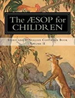 The Aesop for Children: Story and D'Nealian Copwork Book, Volume II (The Aesop for Children, Story and D'Nealian Copywork Book)