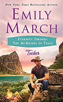 Eternity Springs: The McBrides of Texas: Tucker by [March, Emily]