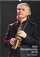 Jazz Saxophonists 2018 2018: Evocative Portraits of Famous Reed-Players (Calvendo Art)