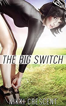 [Crescent, Nikki]のTHE BIG SWITCH (Transgender, Transformation, Feminization) (English Edition)