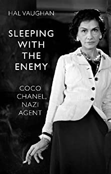 Sleeping With the Enemy: Coco Chanel, Nazi Agent by [Vaughan, Hal]
