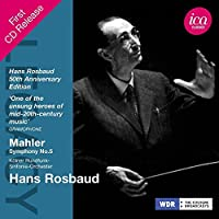 Mahler: Symphony No. 5 (Hans Rosbaud) (ICA Classics: ICAC 5091) by Hans Rosbaud (2013-02-05)
