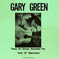 Vol. 1-Gary Green:Se Six Strings Neutralize the to