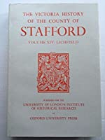 A History of the County of Stafford: Lichfield (Victoria County History)
