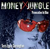 Money Jungle: Provocative In Blue by Terri Lyne Carrington (2013-02-05)