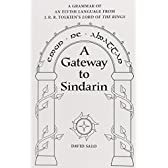 A Gateway to Sindarin: A Grammar of an Elvish Language from J. R. R. Tolkien's Lord of the Rings