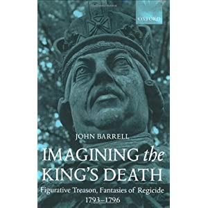 Imagining the King's Death: Figurative Treason, Fantasies of Regicide, 1793-1796