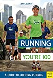 Running Until You're 100: A Guide to Lifelong Running 画像