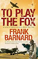 To Play The Fox
