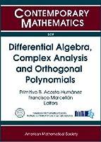 Differential Algebra, Complex Analysis and Orthogonal Polynomials: Jairo Charris Seminar 2007-2008, Escuela De Matematicas Universidad Sergio Arboleda, Bogata, Colombia (Contemporary Mathematics)
