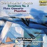 Rouse: Symphony No. 2 Flute Concerto & Phaethon