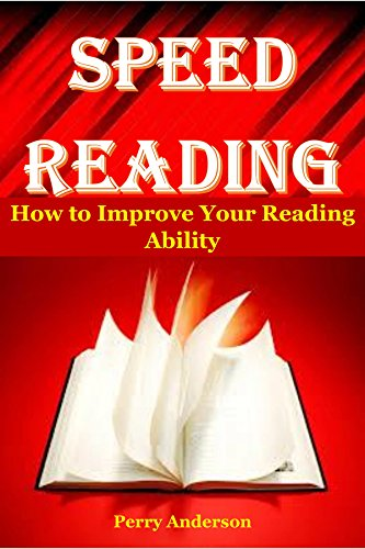 SPEED READING: How To Improve Your Reading Ability (English Edition)