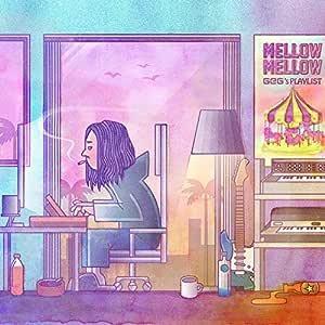 Mellow Mellow~GeG's PLAYLIST~