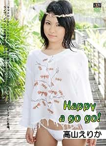 Happy a go go! / 高山えりか CMP-033 [DVD]