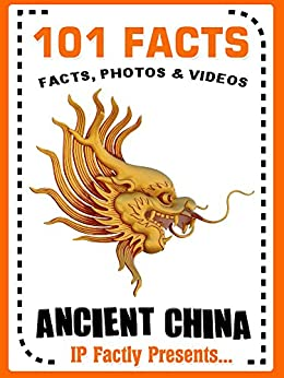 101 Facts... Ancient China (101 History Facts for Kids) by [Factly, IP]