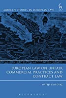 European Law on Unfair Commercial Practices and Contract Law (Modern Studies in European Law)