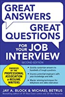 Great Answers, Great Questions For Your Job Interview, 2nd Edition (Great Answers Great Questions)