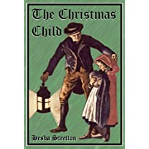 The Christmas Child (Illustrated)