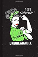 Gout Warrior Unbreakable: Gout Awareness Gifts Blank Lined Notebook Support Present For Men Women Green Ribbon Awareness Month / Day Journal for Him Her