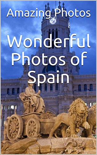 Wonderful Photos of Spain  (Photos Book Book 3) (English Edition)