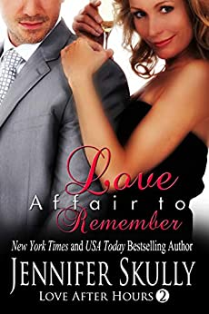 Love Affair to Remember: Love After Hours, Book 2 by [Skully, Jennifer, Haynes, Jasmine]
