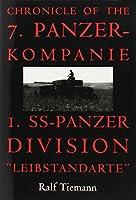 "Chronicle of the 7: Panzer-Kompanie I. Ss-Panzer Division : ""Leibstandarte"""