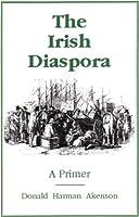 The Irish Diaspora: A Primer