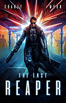 The Last Reaper: A Military Scifi Epic by [Chaney, J.N., Moon, Scott]