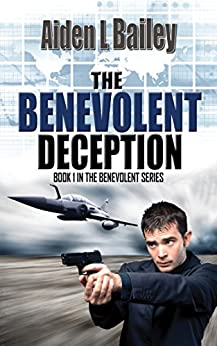 The Benevolent Deception (The Benevolent Series Book 1) by [Bailey, Aiden L]
