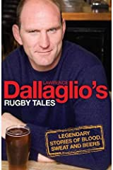 Dallaglio's Rugby Tales: Legendary Stories of Blood, Sweat and Beers Paperback