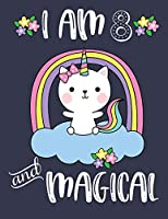 I am 8 and Magical: Caticorn Blank and Wide Ruled Journal For 8 Year Old Birthday Girl | Cat Unicorn Journal For Girls