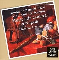 Musica da camera a Napoli - Chamber Music from Naples (Durante, Mancini, Sarri, A. Scarlatti, D. Scarlatti)