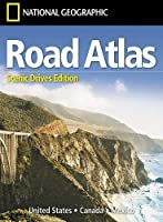 National Geographic Road Atlas: Scenic Drives Edition; United States, Canada, Mexico