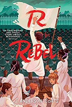 R Is for Rebel by [Coats, J. Anderson]