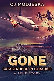 Gone: Catastrophe in Paradise by [Modjeska, OJ]