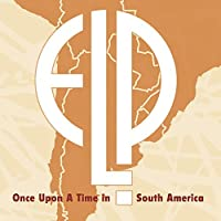 Once Upon A Time In South America by Emerson Lake & Palmer