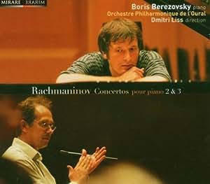 ラフマニノフ : ピアノ協奏曲 第2番 | 第3番 (Rachmaninov : Concertos pour piano 2 & 3 / Boris Berezovsky (piano), Dmitri Liss (direction), Orchestre Philharmonique de l'oural) [輸入盤]