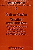 Trinitaet Und Denken: Die Unterscheidung Der Einheit Von Gott Und Mensch Bei Meister Eckhart (Kontexte,)